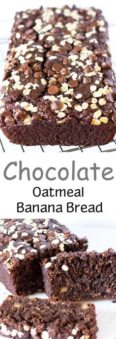 Chocolate Oatmeal Banana Bread -use whole wheat flour, cut sugar to 1/2 cup, use coconut oil