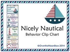 Nicely Nautical Themed Behavior Clip Chart from overthemoonbow on TeachersNotebook.com -  (11 pages)  - Set Sail! This nice, Nautical themed behavior chart fits in well with the 'green–yellow–red' behavior system used in many schools, yet provides positive recognition for students who go above & beyond. Perfect for your themed classroom.
