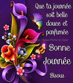 Weekend Greetings, Morning Greetings Quotes, Morning Messages, Good Morning Beautiful Flowers, Beautiful Birds, French Love Quotes, Weekend Images, Good Day Quotes, Bon Weekend