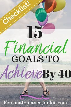 Learn the 15 financial goals you need to achieve by 40 and get the FREE financial goals checklist!