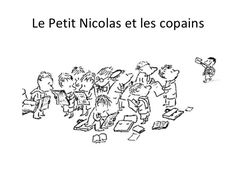 Le Petit Nicolas et les copains by Alice , via Slideshare French Grammar, French Classroom, French Resources, Kim Jung, Teaching Activities, Teaching French, Childrens Books, Literature, Language