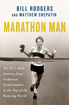 marathon-man-my-26-2-mile-journey-from-unknown-grad-student-to-the-top-of-the-running-world-by-bill-rodgers http://www.bookscrolling.com/the-best-running-books/