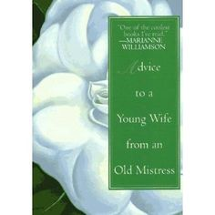 Advice to a Young Wife from An Old Mistress [Paperback] by Michael Drury