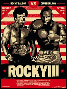 Fan Poster Art, Rocky III, by James White of Signalnoise. Sylvester Stallone, Rocky Film, Rocky 3, Wrestling Posters, Boxing Posters, James White, Old Movies, Vintage Movies, Rocky Balboa Poster