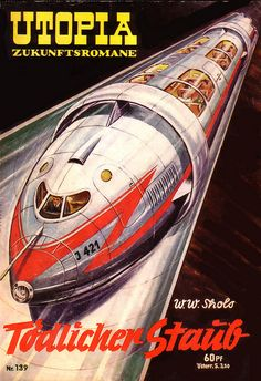 "W. W. Shol's Tödlicher Staub | It means ""Deadly Dust"". Monorails, again in this retro futurism."