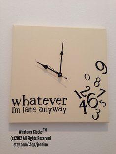 whatever im late anyways clock via etsy listing at https://www.etsy.com/listing/97364315/whatever-im-late-anyway-clock-antique