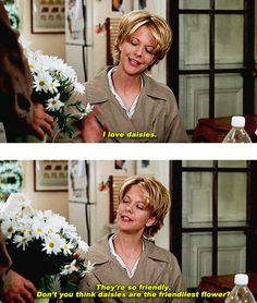 I love daisies ~ Meg Ryan in You've Got Mail ~ Movie Quotes Love Movie, I Movie, Meg Ryan Movies, Movies Showing, Movies And Tv Shows, Favorite Movie Quotes, Funny Movie Quotes, Favorite Things, You've Got Mail