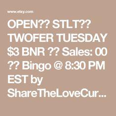 OPEN★★ STLT★★ TWOFER TUESDAY $3 BNR ★★ Sales: 00 ★★ Bingo @ 8:30 PM EST by ShareTheLoveCurator on Etsy