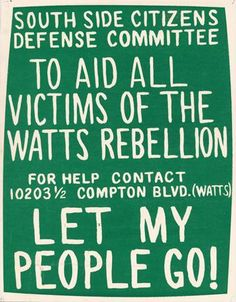 """""""South Side Citizens Defense Committee To Aid all victims of the Watts Rebellion For help contact 10203 Compton Blvd. (Watts) Let My People Go! New Chapter, My People, Social Justice, Let It Be"""