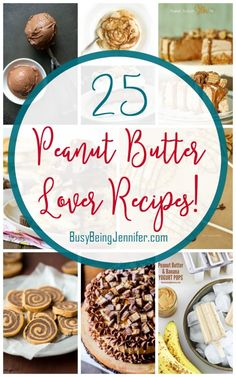 For all my fellow Peanut Butter Lovers! Try these 25 Peanut Butter Lover Recipes - BusyBeingJennifer.com