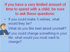 Three questions you should ask to get to know the child in session.