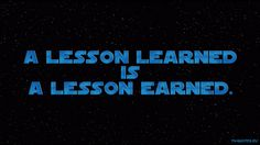 Quote from Star Wars: The Clone Wars Season 2 │  A lesson learned is a lesson earned. – 2×01: Holocron Heist