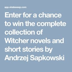 Enter for a chance to win the complete collection of Witcher novels and short stories by Andrzej Sapkowski