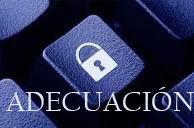 La Adecuación a la Ley Orgánica de Protección de Datos es hoy día imprescindible.