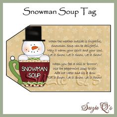 Snowman Soup Tag CU Digital Printable Good by SuzieQsCrafts Handmade Christmas Gifts, Xmas Gifts, Holiday Crafts, Holiday Fun, Fun Crafts, Holiday Ideas, Winter Ideas, Paper Crafts, Handmade Gifts