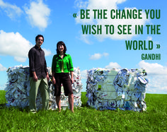 """""""Be the change you wish see in the world"""" Gandhi"""