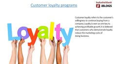 #Customerloyaltyprograms have been perceived to be one of the most successful marketing tools for banks. If the customers are loyal than automatically it reduce the marketing costs of doing business.