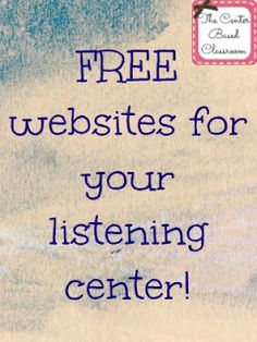 The Center Based Classroom - A great list of FREE websites to use for your listening center! Perfect for the Daily 5 and math workshop Daily 5 Reading, First Grade Reading, Teaching Reading, Learning, Guided Reading, Reading Centers, Listening Centers, Literacy Centers, Listening Station