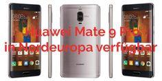 Huawei Mate 9 Pro in Nordeuropa verfügbar #kaufen #News #Huawei_Mate_9_Pro
