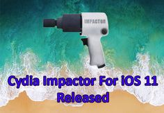 Cydia Impactor is now updated for iOS 11 Firmware