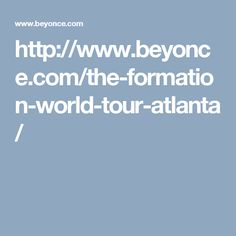http://www.beyonce.com/the-formation-world-tour-atlanta/