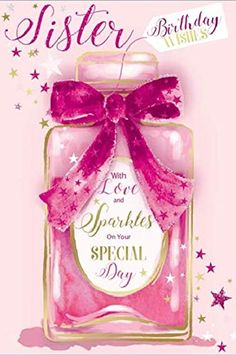 Sister Birthday Card - Big Pink Perfume Bottle, Bow & Little Gold Stars x Birthday Wishes Greetings, Happy Birthday Wishes Quotes, Happy Birthday Images, Happy Birthday Cards, Birthday Quotes, Birthday Calender, Art Birthday, Birthday Wishes For Daughter, Happy Birthday Sister