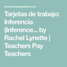 Tarjetas de trabajo: Inferencia (Inference... by Rachel Lynette   Teachers Pay Teachers