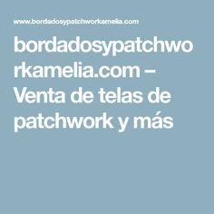 bordadosypatchworkamelia.com – Venta de telas de patchwork y más