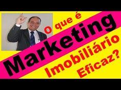 O que é Marketing imobiliário eficaz, Palestras Motivacionais para Corre...