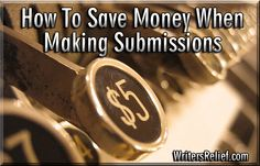 The Smart Writer's Guide: Save Money On Submissions
