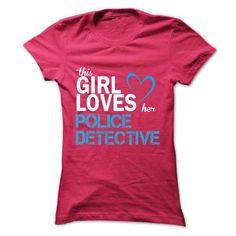 This girl love her POLICE DETECTIVE T Shirts, Hoodie Sweatshirts