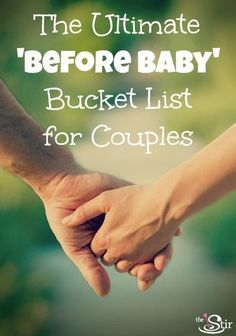 Thinking of having kids? Do these 18 things first! http://thestir.cafemom.com/love_sex/168072/18_things_couples_should_definitely?utm_medium=sm&utm_source=pinterest&utm_content=thestirs