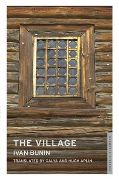"""Read """"The Village"""" by Ivan Bunin available from Rakuten Kobo. Ivan Bunin's first published work, The Village is a bleak and uncompromising portrayal of rural life in south-west Russi. Russian Literature, Classic Literature, Short Novels, Nobel Prize In Literature, Nobel Prize Winners, Central And Eastern Europe, Dog Stories, A Christmas Story, Frame"""