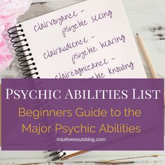 Psychic ability list that's easy, fun, and perfect for beginners. With examples and explanations. How many of the six intuitive gifts do you have?