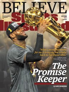 Publication Date: June Illustrated CoverBasketball: NBA Finals: Cleveland Cavaliers LeBron James victorious, holding up Larry O'Brien. Lebron James Cavaliers, King Lebron James, Lebron James Lakers, King James, Lebron James Cleveland, Cleveland Cavs, Cleveland Rocks, Si Cover, Cover Art