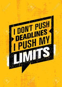 Illustration of I Dont Push Deadlines I Push My Limits. Workout and Fitness Gym Motivation Quote. Creative Vector Typography Poster vector art, clipart and stock vectors. Gym Motivation Quotes, Gym Quote, Motivation Inspiration, Fitness Motivation, Monday Motivation, Motivational Quotes Wallpaper, Wallpaper Quotes, Inspirational Quotes, Motivational Posters