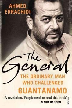 The General: The Ordinary Man Who Challenged Guantanamo