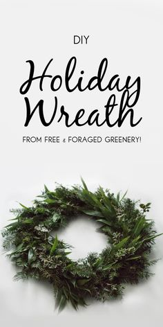 Make a beautiful DIY holiday wreath from free & foraged greenery. #christmas #wreath #holiday #craft via www.classicingray.com