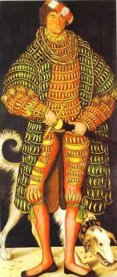 Do you think he could fit any more slashing onto that outfit?? Portrait of Henry the Devout of Saxony by Lucas Cranach the Elder,  [northern renn, Landsknecht], 1514. Oil on wood. Dresden Gallery, Dresden, Germany.