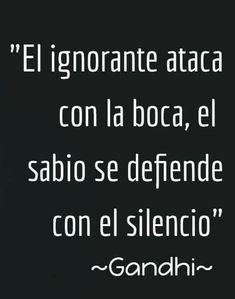 Ignorante y sabio                                                                                                                                                                                 Más Wisdom Quotes, True Quotes, Words Quotes, Wise Words, Gandhi Quotes, Positive Phrases, Motivational Phrases, Positive Quotes, Spanish Inspirational Quotes