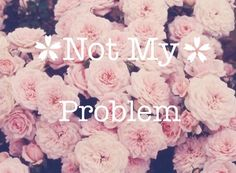 i got one less problem without you. ♡