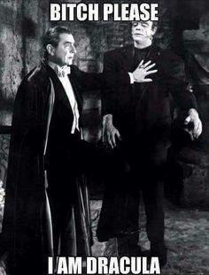 B*tch Please, I'm Dracula - Meme Sacou né mano. Halloween Meme, Halloween Horror, Halloween Ideas, Rare Comic Books, Vampire Stories, Funny Horror, It's Funny, Funny Shit, Funny Stuff