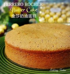 Baking Taitai 烘焙太太: Ferrero Rocher Low-Fat Butter Cake 金沙低脂奶油蛋糕 (中英加图对照食谱)