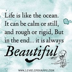 Life Is like the Ocean - Live Life Happy Ocean Quotes, Beach Quotes, Quotes To Live By, Me Quotes, Moving Quotes, Happy Quotes, Live Life Happy, Beautiful Words, Beautiful Life