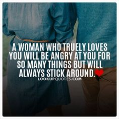 A woman who truly you will be angry at you for so many things but will always be there to stick around. Look Up Quotes, Girly Quotes, Cute Quotes, Quotes To Live By, Quotes About Love And Relationships, Relationship Quotes, Missing Quotes, Love Husband Quotes, Text Quotes