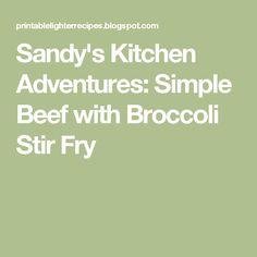 Sandy's Kitchen Adventures: Simple Beef with Broccoli Stir Fry