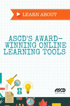 ASCD's Professional Learning Solutions can accelerate your professional development and enable you to reach your school's performance targets. We have the most innovative on-site, online, and blended solutions that are customizable, aligned, and differentiated to meet the needs and goals of your educators.