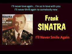 I'll Never Smile Again (Frank Sinatra - with Lyrics)