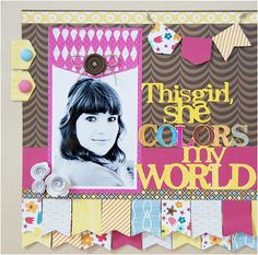 """Colors my world"" layout made with the new Pretty Pennants cartridge! #cricut"