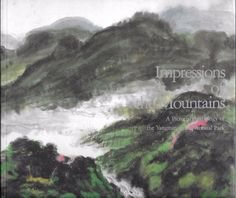Impressions of the Mountains A Pictorial Anthology of Yangmingshan National Park